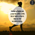 Trust ILLUMINATION HEALTH SCREENING to shine a light on your health