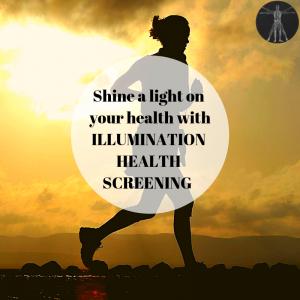 Trust ILLUMINATION HEALTH SCREENING to shine a light on your health